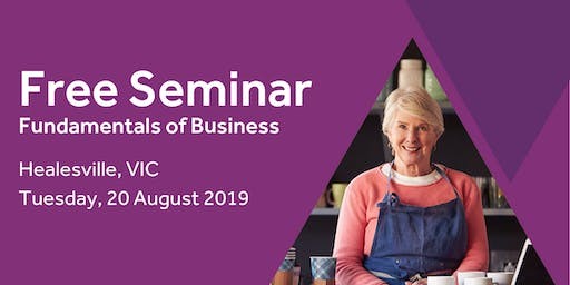 Free Seminar: Business Basics 101 – Healesville 20th August