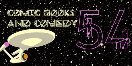 Comic Books and Comedy 54: To Boldly Go Where No Person Has Gone Before tickets