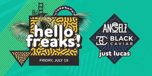 HELLO FREAKS FEAT ANGELZ & BLACK CAVIAR at Temple SF (trend sf)