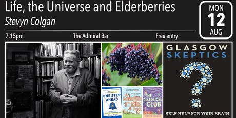 Glasgow Skeptics Presents: Life, the Universe and Elderberries tickets
