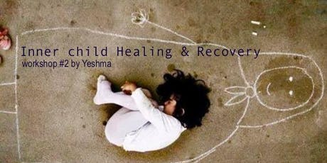 Yeshma's Workshop #2: Inner Child Healing & Recovery tickets