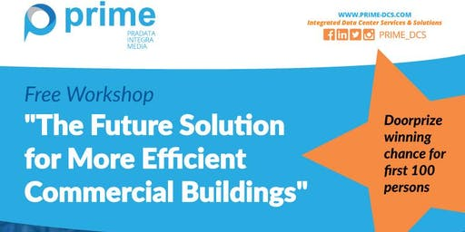THE FUTURE SOLUTION FOR MORE EFFICIENT COMMERCIAL BUILDINGS