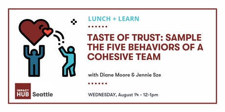 Lunch + Learn: Taste of Trust: Sample the Five Behaviors of a Cohesive Team tickets
