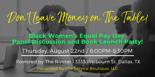 Black Women's Equal Pay Day - Don't Leave Money on the Table!