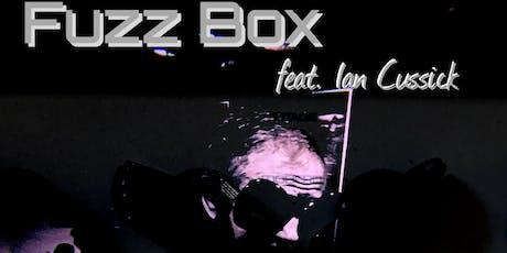 Fuzz Box feat. Ian Cussick Tickets