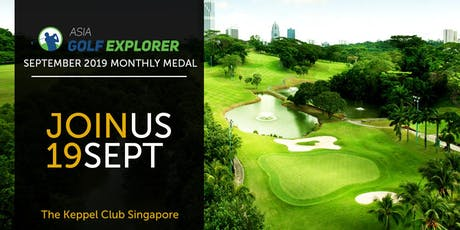 Asia Golf Explorer September 2019 Monthly Medal at The Keppel Club tickets