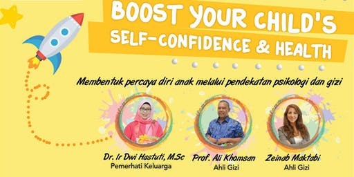 Kelas Gizi 'Boost Your Child Self-Confidence and Health'