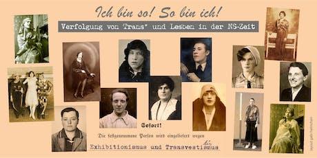 """""""So bin ich! Ich bin so!"""" - Verfolgung von Trans* und Lesben in der NS-Zeit - Tickets"""