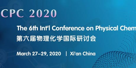 The 6th Int'l Conference on Physical Chemistry(CPC 2020) tickets