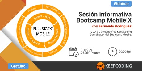 Sesión informativa: Full Stack Mobile Bootcamp - X Edición  tickets