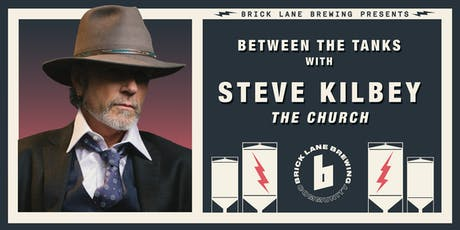 Steve Kilbey - Between The Tanks at Brick Lane Brewery tickets