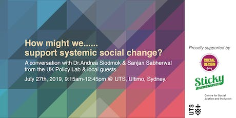 How might we support systemic social change? tickets