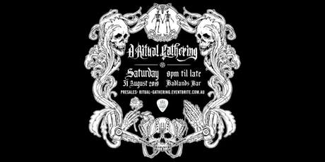 A RITUAL GATHERING tickets