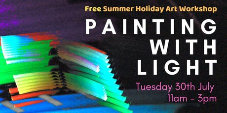 Free Summer Holiday Art Workshop: PAINTING WITH LIGHT  tickets