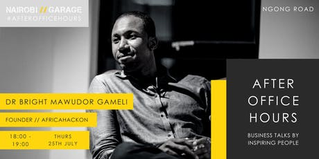 After Office Hours with Dr Bright Gameli tickets