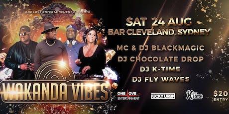Wakanda Vibes - DJ Chocolate Drop's Birthday Bash tickets