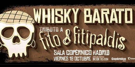 Whisky Barato - Tributo a Fito y Fitipaldis - Madrid tickets