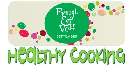 Fruit & Veg Month Healthy Cooking Session tickets