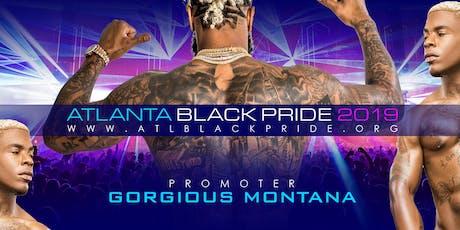 GORGIOUS MONTANA INVITES YOU TO ATLANTA BLACK PRIDE 2019 OFFICIAL LINEUP tickets