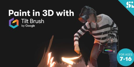 Paint in 3D with Tilt Brush by Google, [Ages 7-16],  8 Sep (Sun 9:30AM) @ East Coast tickets