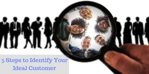5 Steps to Identify Your Ideal Customer
