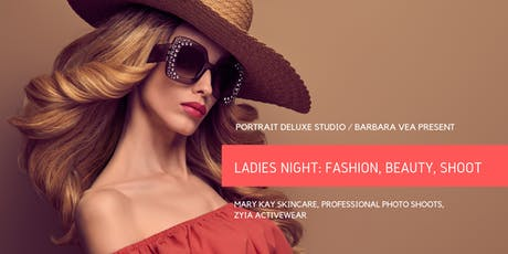 Ladies night: Fashion, Beauty and Shoot tickets