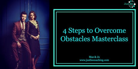 4 Steps to Overcome Obstacles Free Online Masterclass tickets
