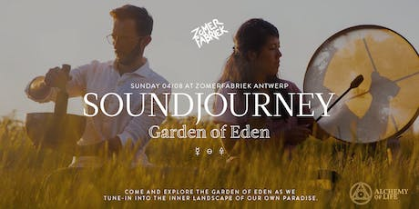 Soundjourney @ Zomerfabriek, Garden of Eden tickets