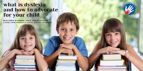 What is Dyslexia? How to advocate for your child tickets
