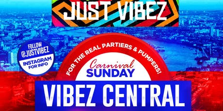 JUST VIBEZ Carnival Sunday- VIBEZ CENTRAL - NON STOP! tickets