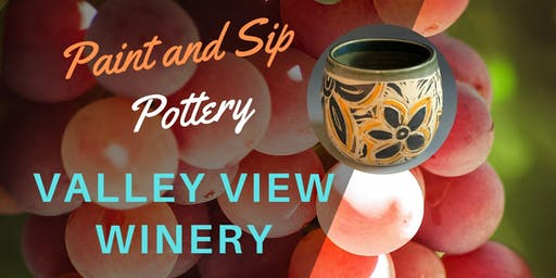 Paint & Sip Pottery at Valley View Winery!
