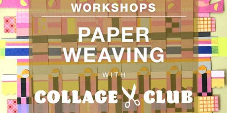Paper Weaving with Collage Club tickets