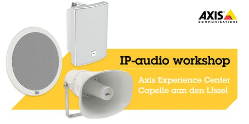 Axis Netwerkaudio Workshop