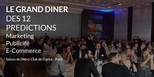 Le Grand Dîner des 12 prédictions Pub, Marketing, ECommerce pour 2020