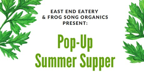 Pop-Up Summer Supper @ East End Eatery tickets