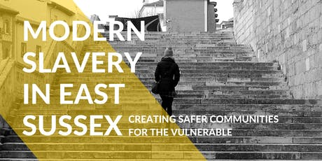 Modern Slavery in East Sussex: Creating safer communities for the vulnerable tickets