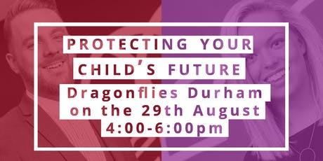 Protecting your Child's future tickets