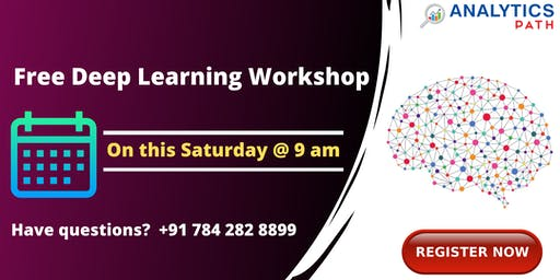 Analytics Path Free Deep Learning Workshop on 20th July at 9:00 AM.