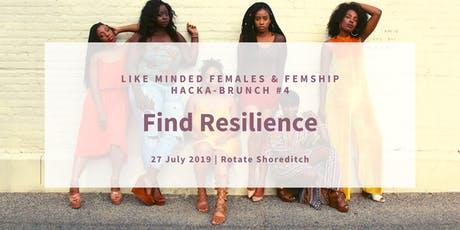 Femship Hacka-Brunch #4 | Find Resilience tickets