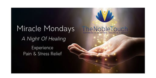 Miracle Mondays: A night of healing. Experience pain & stress relief!