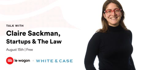 Law & Tech: Taking your startup from bootcamp to boardroom (Le Wagon x White & Case LLP) tickets