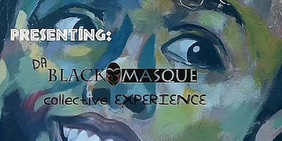 Da Black Masque Collective Experience
