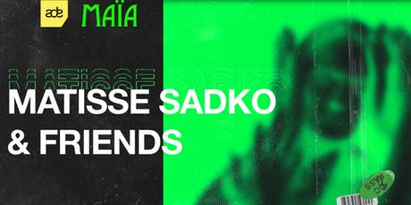 Matisse Sadko & Friends - ADE 2019 tickets