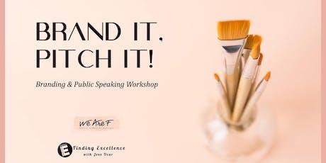 """""""Brand it, Pitch it!""""  Branding & Public  Speaking Workshop in London tickets"""