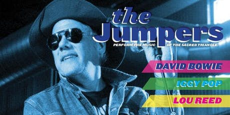 """The Jumpers pay tribute to the """"Sacred Triangle"""" David Bowie, Lou Reed & Iggy Pop   tickets"""