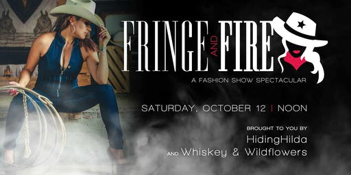 Fringe & Fire Fashion Show at Whiskey & Wildflowers