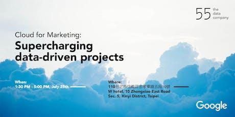 雲端行銷: 加速你的數據驅動專案  Cloud for Marketing: Supercharging data-driven projects  tickets