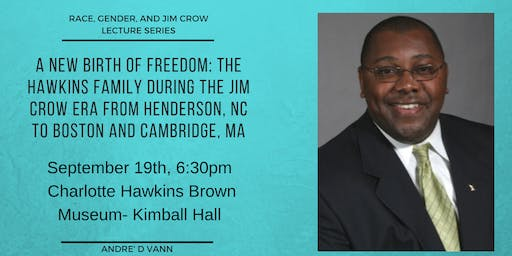 Race, Gender, and Jim Crow Lecture Series- Andre' D Vann