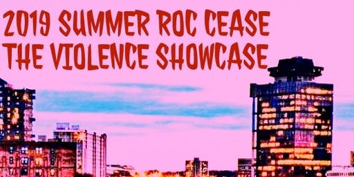 2019 SUMMER ROC CEASE THE VIOLENCE SHOWCASE