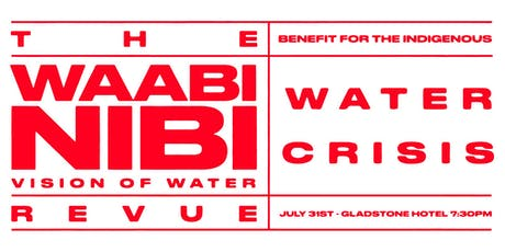 The Waabi Nibi Revue: A Benefit for the Indigenous Water Crisis tickets